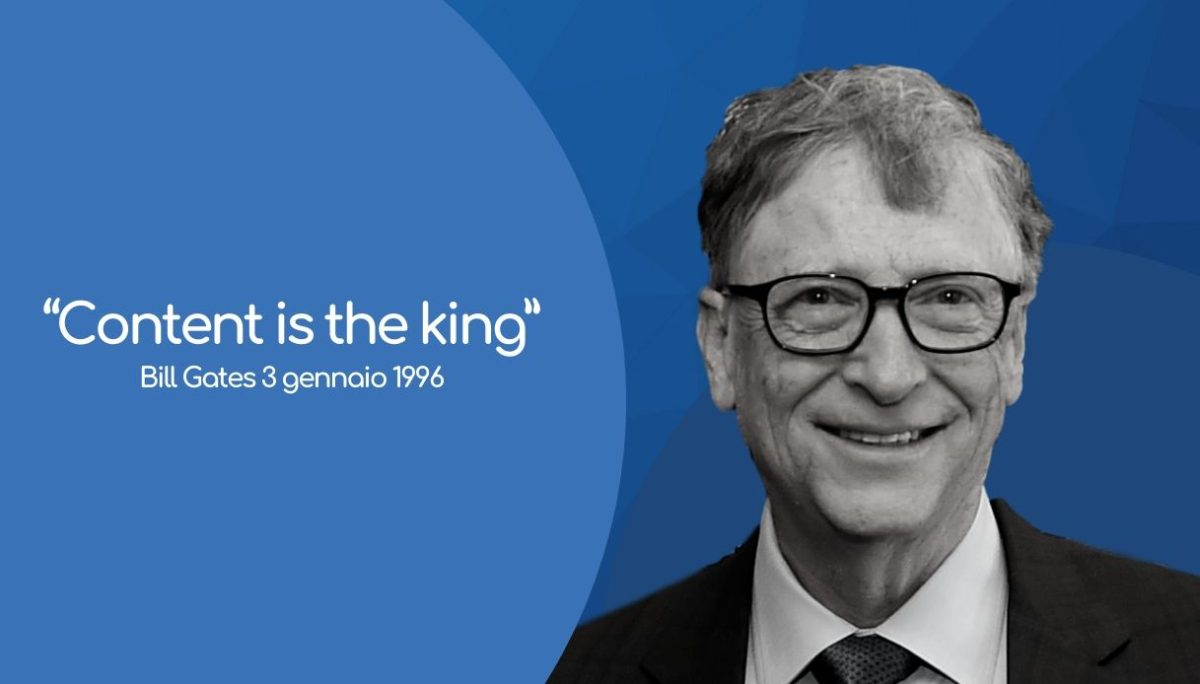 Content is the king - Bill Gates